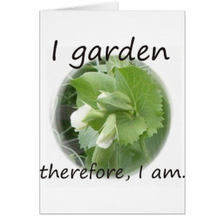 I Garden Therefore I am with pea blossom Cards