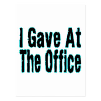 I Gave At The Office Postcard