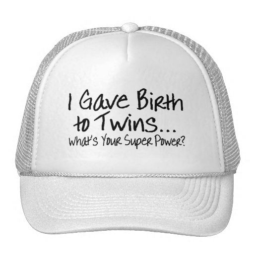 I Gave Birth To Twins Whats Your Super Power Mesh Hat