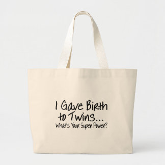 I Gave Birth To Twins Whats Your Super Power Large Tote Bag