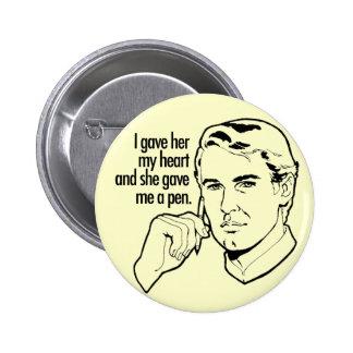 I gave her my heart... 2 inch round button