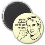 I gave her my heart... 2 inch round magnet
