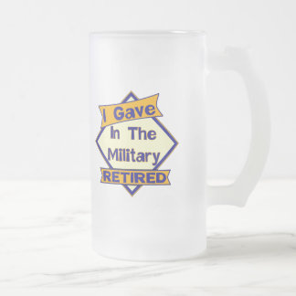 I Gave In The Military 16 Oz Frosted Glass Beer Mug