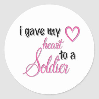 """""""I Gave My Heart To A Soldier"""" Classic Round Sticker"""