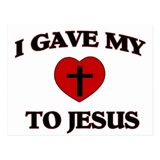 I Gave My (Heart) To Jesus Postcard
