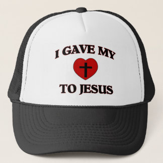 I Gave My (Heart) To Jesus Trucker Hat