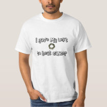 """I gave my left nut to beat cancer"" T-shirt"