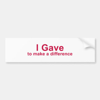 I Gave to Make a Difference Car Bumper Sticker