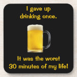 I Gave Up Drinking Once Beverage Coaster