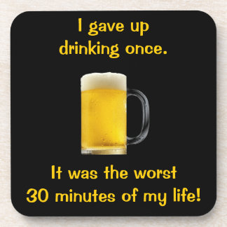 I Gave Up Drinking Once Coaster