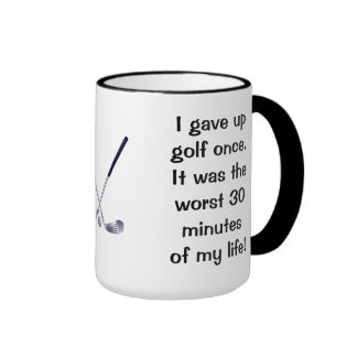 I Gave Up Golf Once Mugs