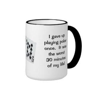 I Gave Up Poker Once Ringer Coffee Mug