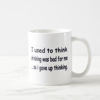 I gave up thinking. coffee mugs