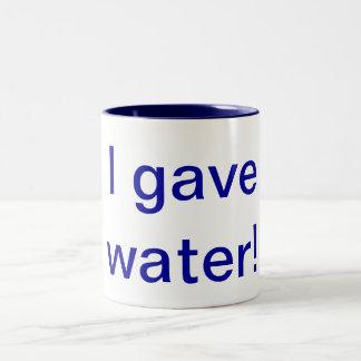 I gave water! Two-Tone coffee mug