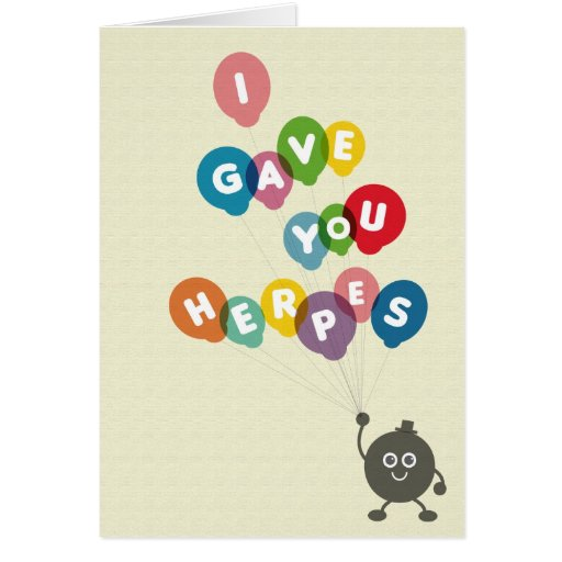 I Gave You Herpes Greeting Card