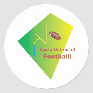 I get a kick out of Football Classic Round Sticker