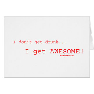 I Get Awesome ! Card