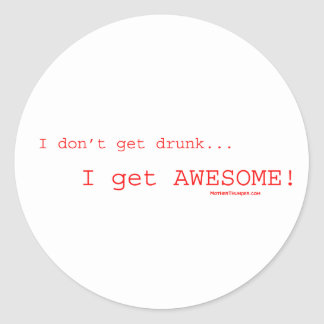 I Get Awesome ! Classic Round Sticker