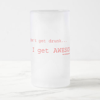I Get Awesome ! Frosted Glass Beer Mug