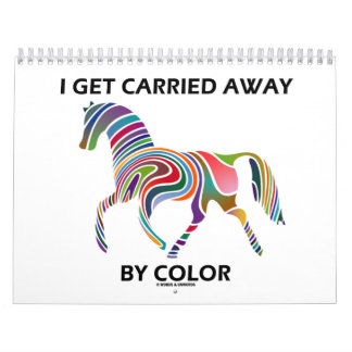 I Get Carried Away By Color (Horse Swirl) Wall Calendars