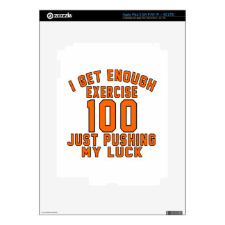 I get enough exercise 100 just pushing my luck iPad 3 decals