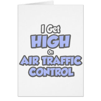 I Get High On Air Traffic Control Card