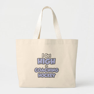 I Get High On Coaching Hockey Canvas Bags