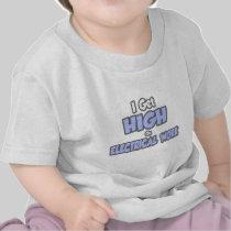 I Get High On Electrical Work Tee Shirts
