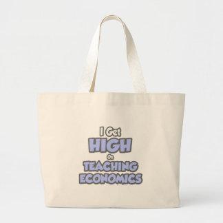I Get High On Teaching Economics Tote Bag