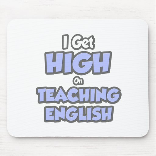 I Get High On Teaching English Mousepad