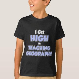 I Get High On Teaching Geography T-Shirt