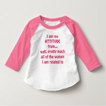 I GET MY ATTITUDE FROM...JERSEY T-Shirt