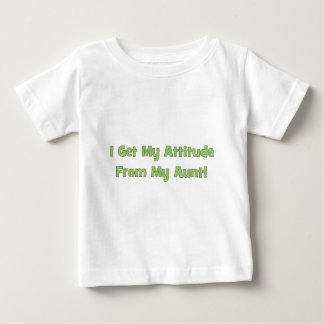 I Get My Attitude From My Aunt Shirt
