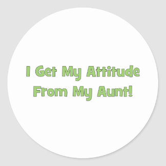I Get My Attitude From My Aunt Classic Round Sticker