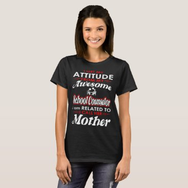 Beach Themed I Get My Attitude School Counselor I Call Mother T T-Shirt
