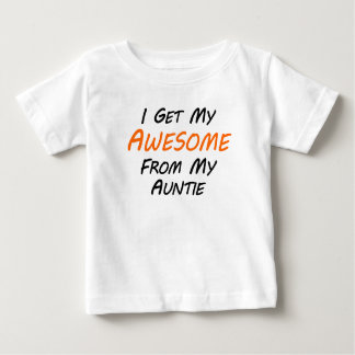 I Get My Awesome From My Auntie Baby T-Shirt