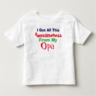 I Get My Awesomeness From My Opa T-Shirt