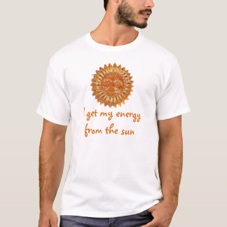 I Get My Energy from the Sun T-Shirt