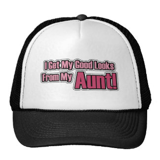 I get my good looks from my Aunt! Trucker Hat