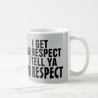 I get no respect, coffee mug