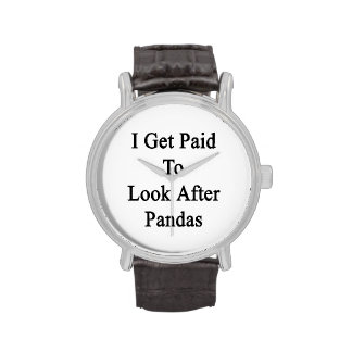 I Get Paid To Look After Pandas Wristwatches