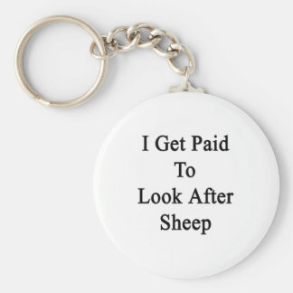 I Get Paid To Look After Sheep Key Chains