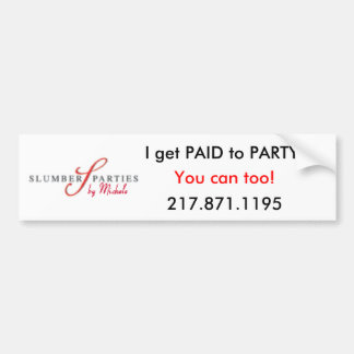 I get paid to party! bumper sticker
