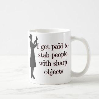 I Get Paid To Stab People - Nurse Coffee Mug