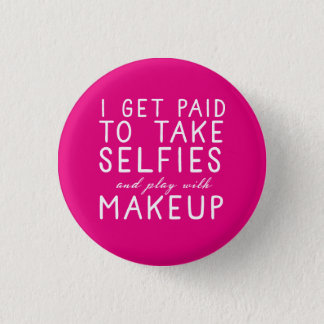 I get paid to take selfies - Younique Button