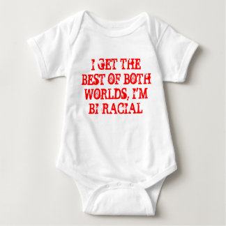 I GET THE BEST OF BOTH WORLDS, I'M BI-RACIAL TEE SHIRT