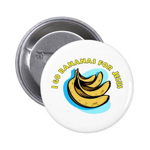 I go bananas for Jesus Christian Buttons