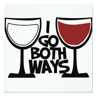 I go both ways wine drinker humor card