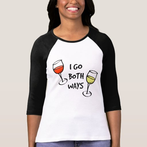 I Go Both Ways Wine Glasses Raglan T-Shirt