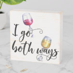 I go Both Ways Wine Red Wine Humor Wooden Box Sign